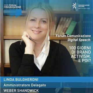 Linda Bulgheroni | Weber Shandwick | 100 giorni di Brand Activism. E poi? | Forum Comunicazione 2020