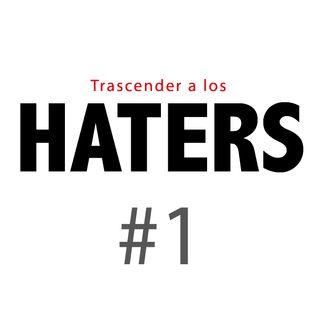 Haters#1: Lo que dicen los demás de ti no tiene que ver contigo