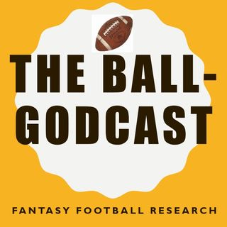 The Ball-GodCast: Fantasy Football