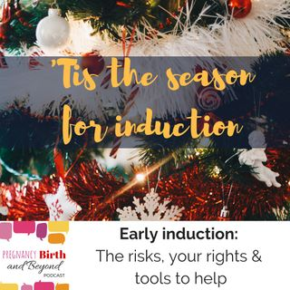 Festive Season Inductions of Labour: The risks, your rights and tools to help