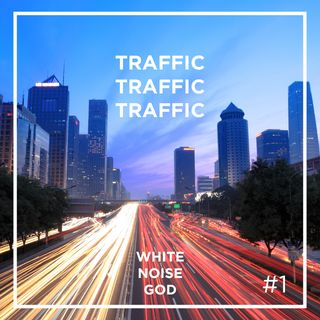 Traffic Jam City | White Noise | ASMR sounds for deep Sleep | Relax | Study | Work | Episode 1