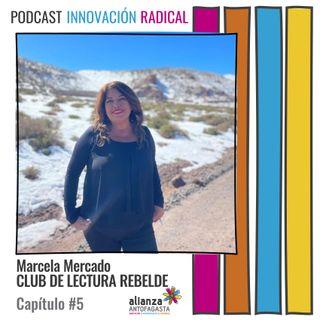 MARCELA MERCADO   Club de Lectura Rebelde   Capítulo #5   22 Sept. 2021