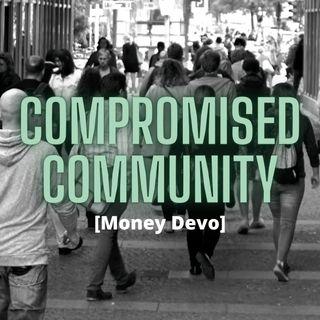 Compromised Community [Money Devo]