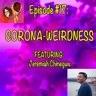 #17 CORONA-WEIRDNESS
