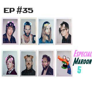 Episódio #35 - Especial Maroon 5