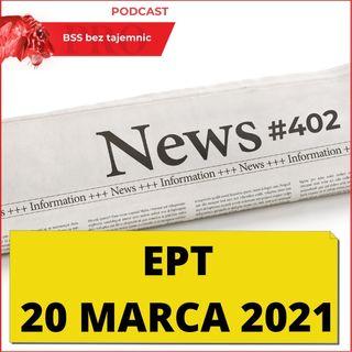 #402 EPT czyli Ekspresowe Podsumowanie Tygodnia 20.03.2021