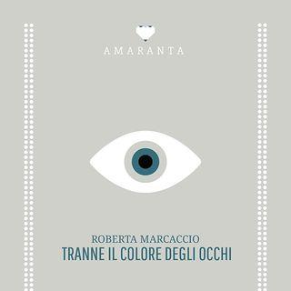 Roberta Marcaccio legge Tranne il colore degli occhi