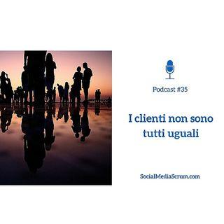 #35 I clienti non sono tutti uguali