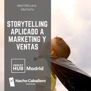 MASTERCLASS GRATUITA sobre Storytelling, Marketing y Ventas