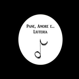 Pane, Amore e... Liuteria - Episodio #1 - Ospite il maestro Lorenzo Lippi (Milano)