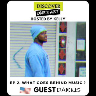 EP 2 What goes behind music (Guest Darius from Michigan)