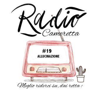 Radio Cameretta 19 Allucinazione - 08:06:20 16.51