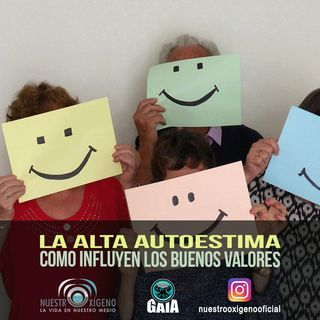 NUESTRO OXÍGENO La alta autoestima y como influyen los buenos valores - Carolina Marcillo