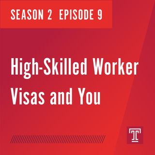 High-Skilled Worker Visas and You