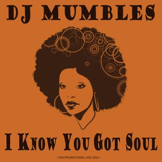 DJ Mumbles - I Know You Got Soul vol. 43 (Soulful/Afro House)