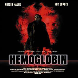 Hemoglobin (AKA Bleeders)