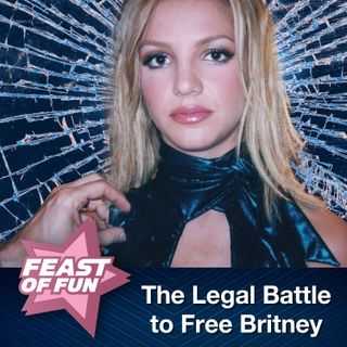 FOF #2972 - The Legal Battle to Free Britney Spears