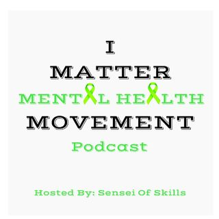 Imatter Mental Health Movement Podcast, Episode 1: Introduction