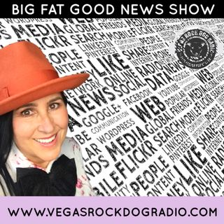 Big Fat Good News Show