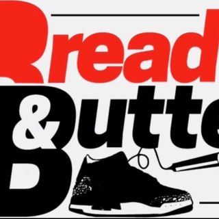 "Bread & Butter Ep.12 ""The OGs Feat. Greg from @thesneakdiss_sneaker_podcast"""