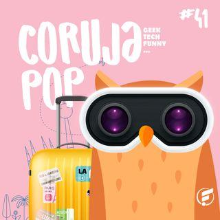 Coruja POP #41 Conheça o mundo sem sair de casa!