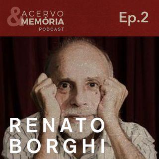 Acervo & Memória -Segundo episódio: Renato Borghi