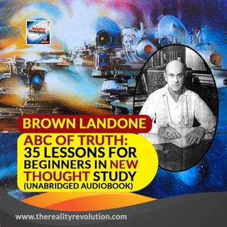 ABC Of Truth 35 Lessons For Beginners In New Thought Study By Brown Landone (Unabridged Audiobook)