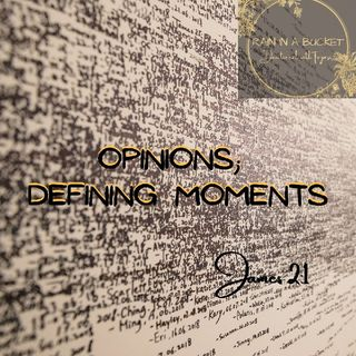 Opinions - Defining Moments