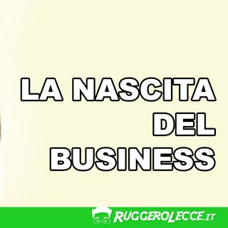 11 - La Nascita Del Business