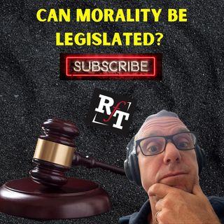 Can We Legislate Morality? - 7:13:21, 5.20 PM