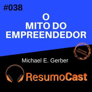 T2#038 O mito do empreendedor | Michael Gerber