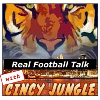 Real Football Talk with Cincy Jungle Episode 2