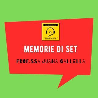 Memorie di set - Prof.ssa Juana Gallella