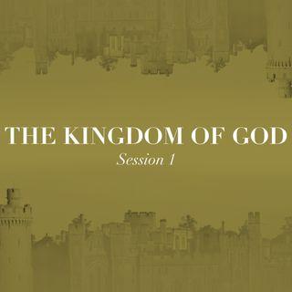 The Kingdom of God - Session 1