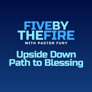 Day 176 - The Upside Down Path to Blessing