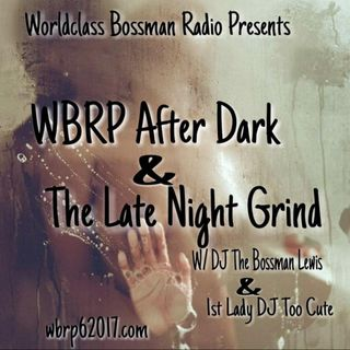 WBRP....THE LATE NIGHT GRIND / AFTER DARK 10-09-2020