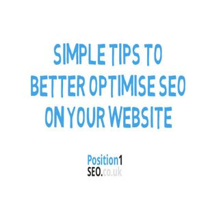 Simple Tips To Better Optimise SEO On Your Website