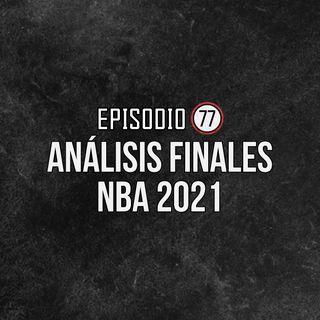 Ep 77- Análisis Finales NBA 2021