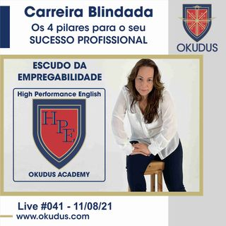 #041 - Carreira Blindada – Os 4 pilares para o seu sucesso profissional.