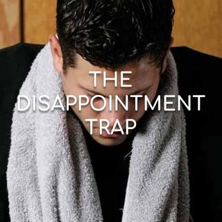 The Disappointment Trap - Morning Manna #2775
