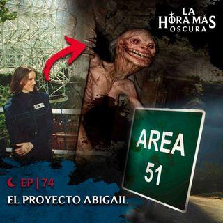 Ep74: El Proyecto Abigail