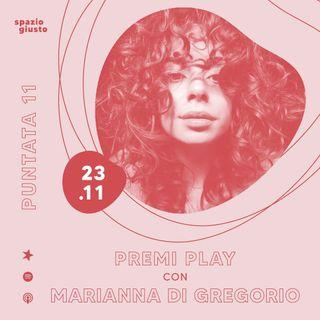 Puntata 11 - Premi Play: una lettera d'amore attraverso una playlist con Marianna Di Gregorio