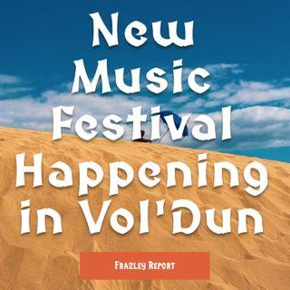 New Music Festival Happening in Vol'Dun