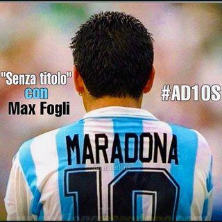SENZA TITOLO con Max Fogli #4 #D10S
