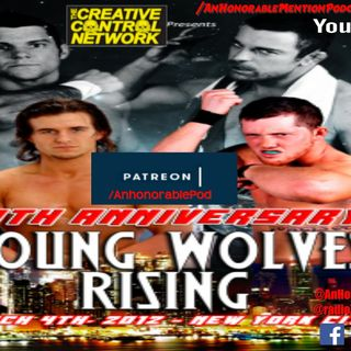 """Episode 173: 10th Anniversary Show """"Young Wolves Rising"""" (Presented by Patreon.com/AnHonorablePod)"""
