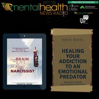Healing Your Addiction to an Emotional Predator with Shahida Arabi