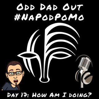 Day 17 #NAPODPOMO How Am I Doing