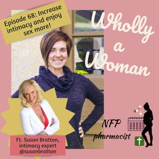 Episode 68: Increase intimacy and enjoy sex more! - featuring Susan Bratton, intimacy expert to millions