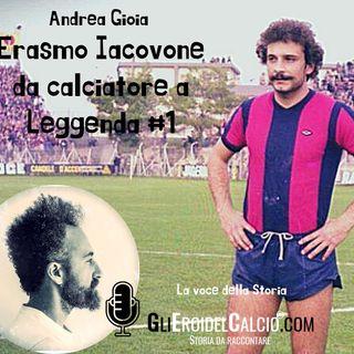 Erasmo Iacovone ... da calciatore a Leggenda #1