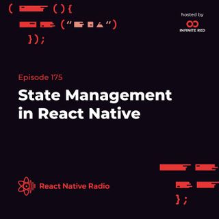 RNR 175: State Management In React Native